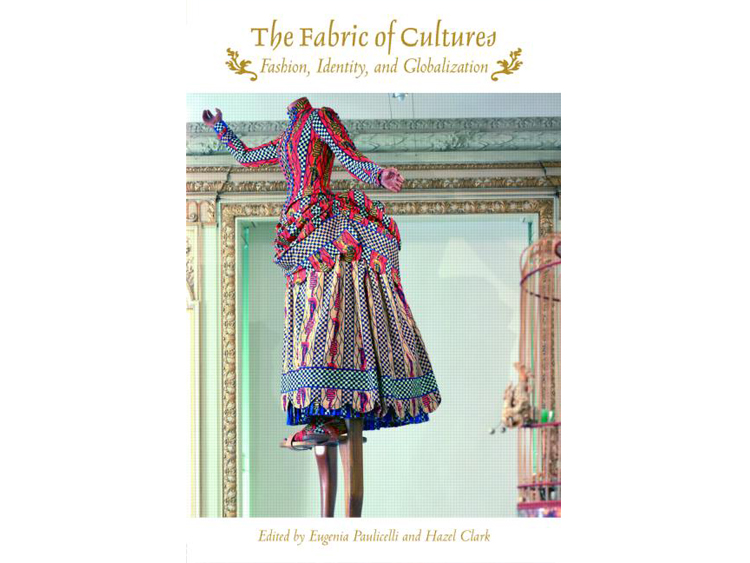 The Fabric of Cultures: Fashion, Identity and Globalization