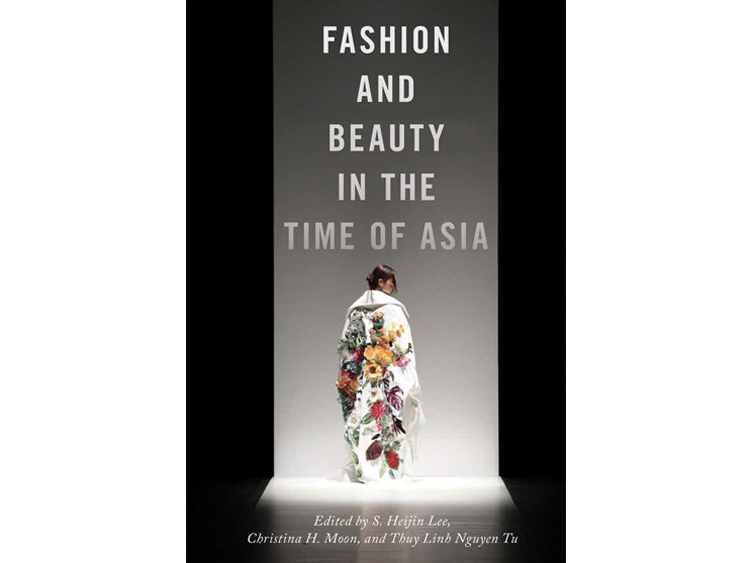 Fashion and Beauty in the Time of Asia