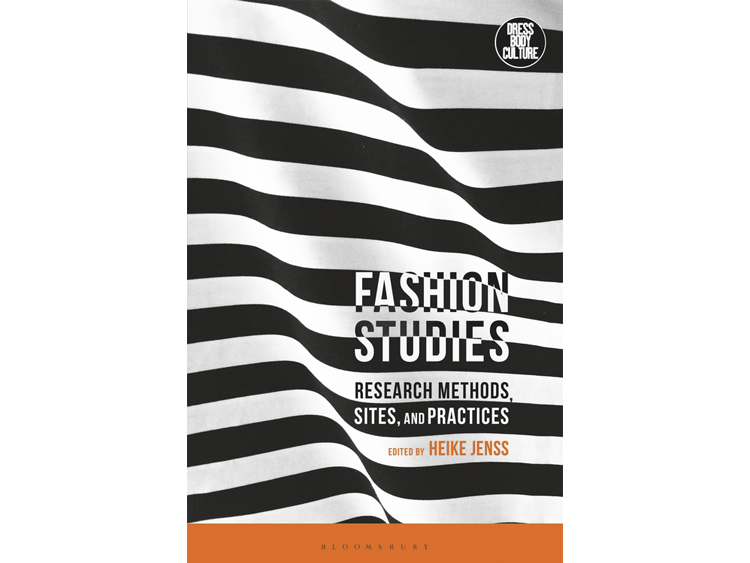 Fashion Studies: Research Methods, Sites and Practices Bloomsbury