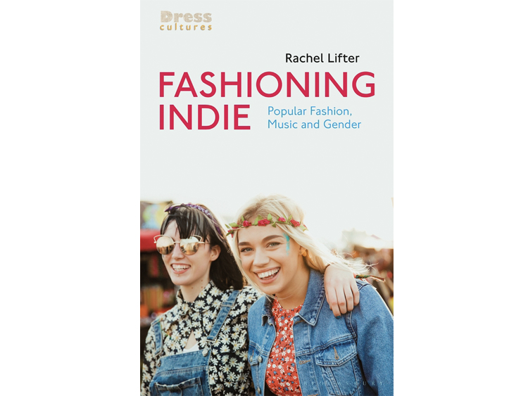 Fashioning Indie: Popular Fashion, Music and Gender