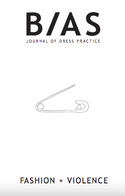 BIAS Journal of Dress Practice Issue 4 - Fashion + Violence Photo